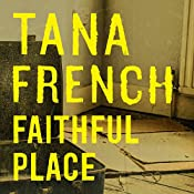 Faithful Place   Tana French