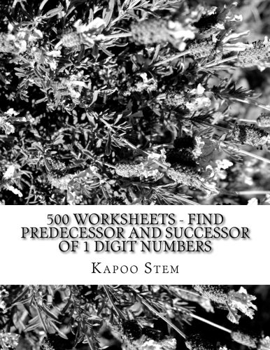 500 Worksheets - Find Predecessor and Successor of 1 Digit Numbers: Math Practice Workbook (500 Days Math Number Between Series) (Volume 1) pdf