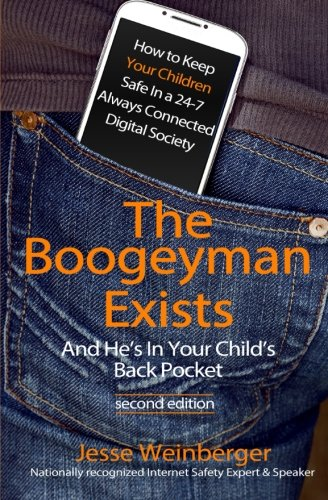 The Boogeyman Exists; And He's In Your Child's Back Pocket (2nd Edition): Internet Safety Tips & Technology Tips For Keeping Your Children Safe ... Social Media Safety, and Gaming Safety