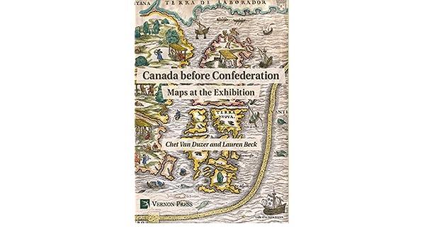 Map Of Canada Confederation.Canada Before Confederation Maps At The Exhibition Vernon Series