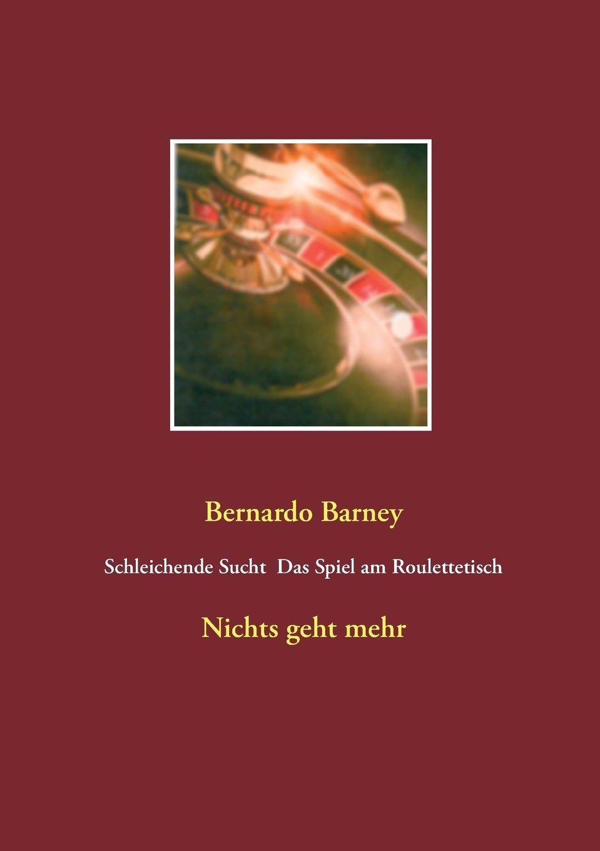 Read Online Schleichende Sucht - Das Spiel Am Roulettetisch (German Edition) ebook