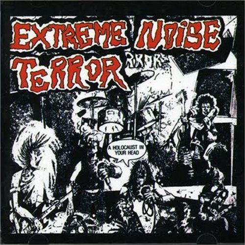 A Holocaust in Your Head/ In It for Life (Extreme Noise Terror A Holocaust In Your Head)