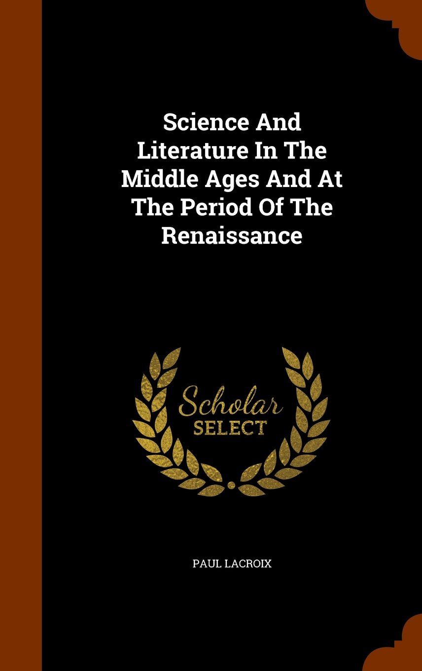 Download Science And Literature In The Middle Ages And At The Period Of The Renaissance ebook
