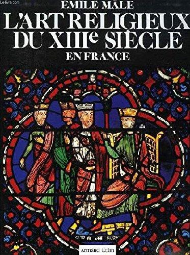 Art religieux du XIII Siécle en France Relié – 1 juillet 1986 Male Armand Colin 2200370997 Beaux arts