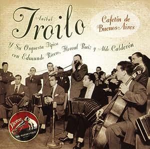 ANIBAL TROILO - Cafetin de Buenos Aires - Amazon.com Music