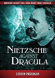 Nietzsche Against Dracula (English Edition)