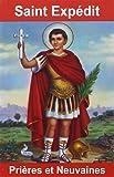 Saint Expédit : Prières et neuvaines