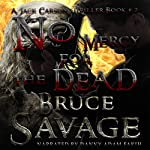 No Mercy for the Dead: Jack Carson Thriller, Book 2 | Bruce Savage