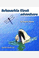 Schwackis first adventure! (The stories of the small swan Book 1) Kindle Edition
