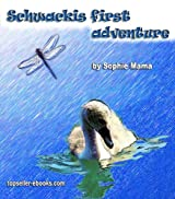 Schwackis first adventure! (The stories of the small swan Book 1)