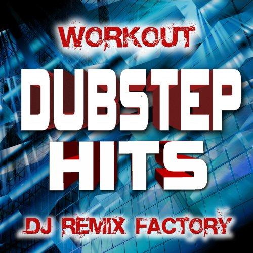 Dubstep Hits Workout - DJ Remix Factory (Best Dubstep Workout Mix)