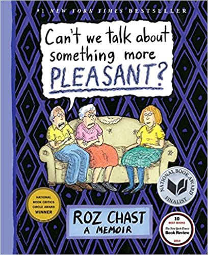 A Memoir Cant We Talk about Something More Pleasant?