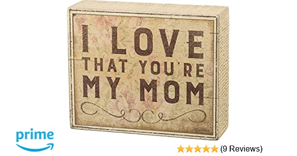 Primitives by Kathy Box Sign ~ Love You Mom ~ Mother Sign ~ Free Shipping