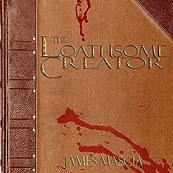 The Loathsome Creator
