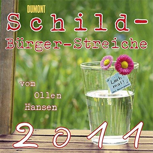 Schild-Bürger-Streiche- Kalender 2011