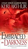 Embraced By Darkness (Riley Jenson Guardian, Band 5)