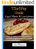 Thrifty Cook Light Meals & Lunchboxes: How to make a month's worth of lunches & light meals on a budget