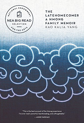 The Latehomecomer: A Hmong Family Memoir by Kao Kalia Yang