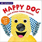 Happy Dog and Other Furry Friends is a touch-and-feel board book with a googly eyes on the cover and touchable textures throughout.   Children will love to meet the funny and friendly selection of dog characters in this humorous Alphaprints book. ...