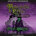 Brenda and Effie Forever! | Paul Magrs