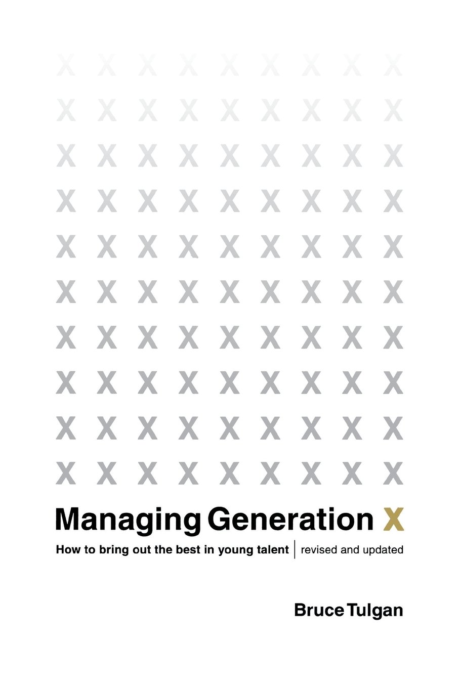 Read Online Managing Generation X: How to Bring Out the Best in Young Talent (Revised Edition) pdf