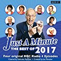 Just a Minute: Best of 2017: Four Original BBC Radio 4 Episodes Radio/TV Program by BBC Radio Comedy Narrated by Nicholas Parsons, full cast
