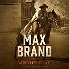 Bandit's Trail: A Western Story Audiobook by Max Brand Narrated by Thom Rivera