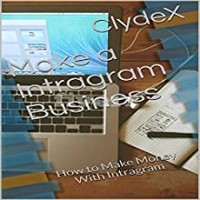 Make an Instagram Business: How to Make Money with Instagram Audiobook by  ClydeX Narrated by Trevor Clinger