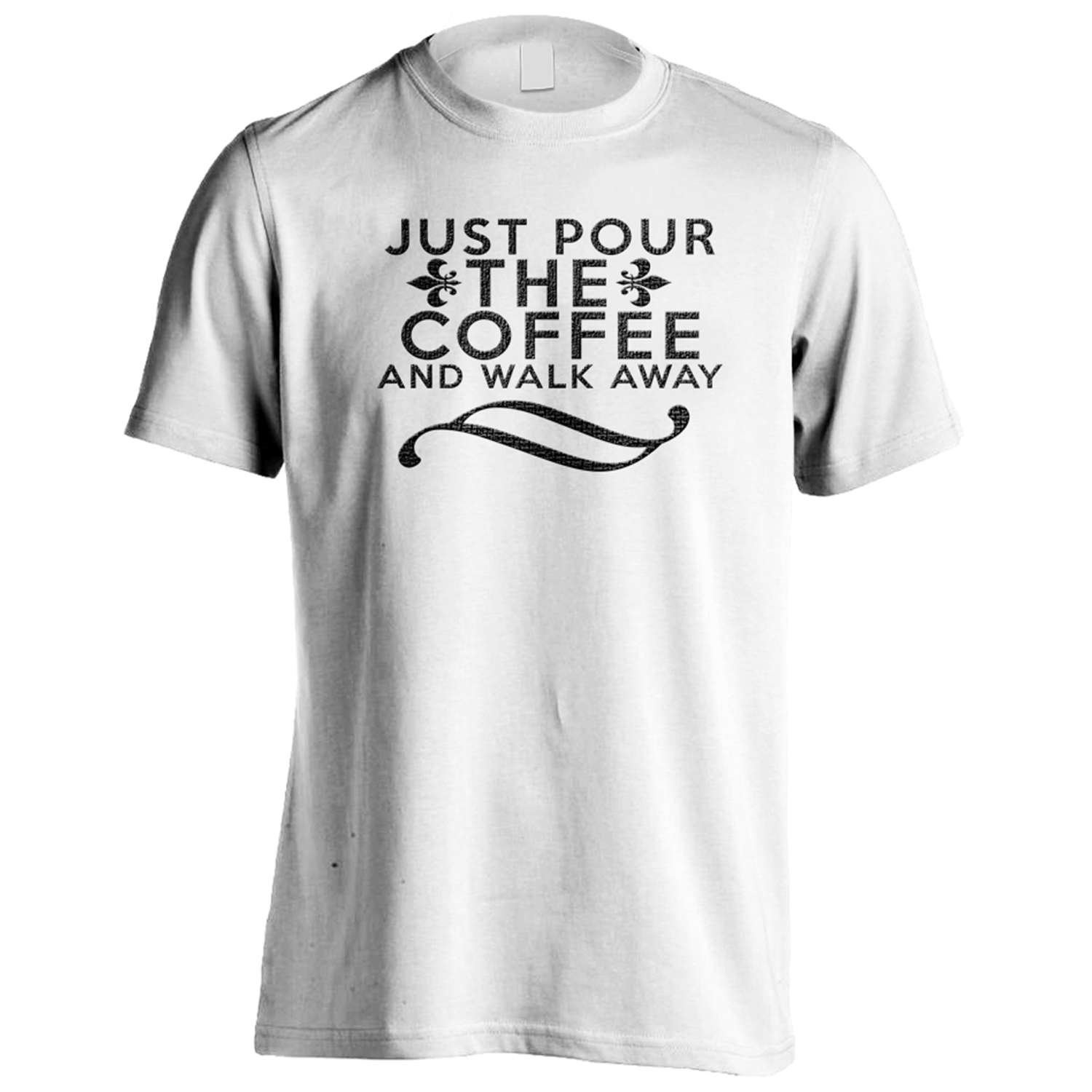 Just Pour Coffee And Walk Away Funny Novelty Men's T-Shirt Tee c26m