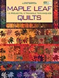 Maple Leaf Quilts, Ilene Bartos, 1564777693