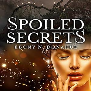 Spoiled Secrets Audiobook