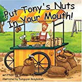 img - for Put Tony's Nuts In Your Mouth! book / textbook / text book