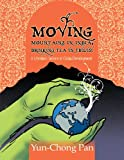 Moving Mountains in India, Drinking Tea in Tbilisi : A Lifetime's Service in Global Development, PAN, YUN-CHONG, 1897411235