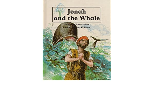 Jonah and the Whale (People of the Bible): Catherine Storr, Barry ...