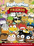 Friends: Quizzes and Activities for You, Your Friends, and Your Life (Poptropica)
