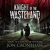 Knight of the Wasteland: Dystopian Survival Series, Book 2 | Jon Cronshaw