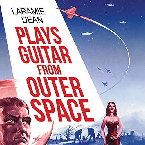 Laramie dean plays guitar from outer space by laramie dean for Outer space guitar