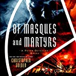 Of Masques and Martyrs: A Peter Octavian Novel | Christopher Golden