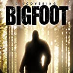 Discovering Bigfoot | Todd Standing