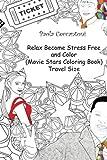 Relax Become Stress Free and Color  (Movie Stars Coloring Book)  Travel Size: Vin Diesel, Will Smith, Jackie Chan, Selena Gomez, Dwayne Johnson, Jason ... Megan Fox, Jennifer Lopez, Emma Watson