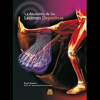La anatomía de las lesiones deportivas (Color) (Medicina)