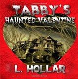 Tabby's Haunted Valentine, L. Hollar, 1495465543