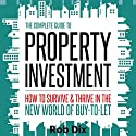 The Complete Guide to Property Investment: How to Survive and Thrive in the New World of Buy-to-Let Hörbuch von Rob Dix Gesprochen von: Rob Dix