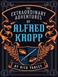 The Extraordinary Adventures of Alfred Kropp, Rick Yancey, 1410403386