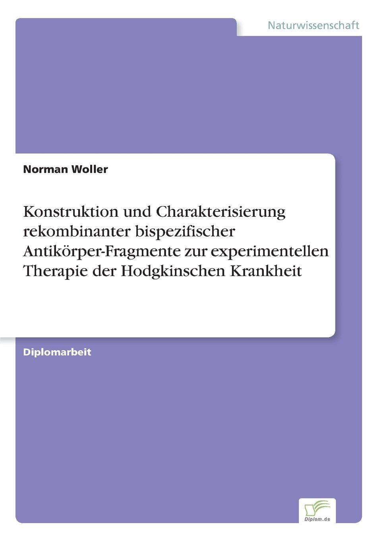 Konstruktion und Charakterisierung rekombinanter bispezifischer Antikörper-Fragmente zur experimentellen Therapie der Hodgkinschen Krankheit (German Edition) PDF