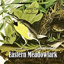 Eastern Meadowlark and Other Bird Songs Performance by Greg Cetus Narrated by Meadowlark Eastern