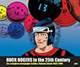 Buck Rogers in the 25th Century: The Complete Newspaper Dailies Volume 7 Hardcover January 1, 2013