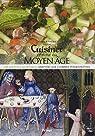 Cuisiner comme au Moyen Age : 150 recettes médiévales adaptées aux cuisines d'aujourd'hui par Pouillart