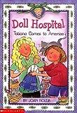 Doll Hospital #01: Tatiana Comes To America: An Ellis Island Story