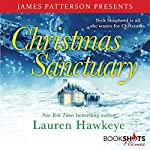Christmas Sanctuary | Lauren Hawkeye,James Patterson - foreword